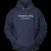 I Kissed A Dog Unisex Hoodie