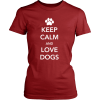 Keep Calm and Love Dogs Womens T-Shirt